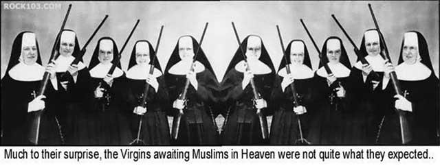 این هم ۷۲ زن باکره در بهشت در انتظار هر مرد مسلمان که آنها را تصاحب کند وکام دل بر آورد. بازهم می بینیم که باکره بودن در اسلام حتی در بهشت و جهنم نیز ارزش والایی دارد.