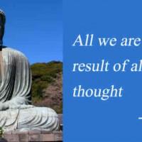 آنچه هستیم نتیجه آنچه است که بدان اندیشیده ایم! _ بودا