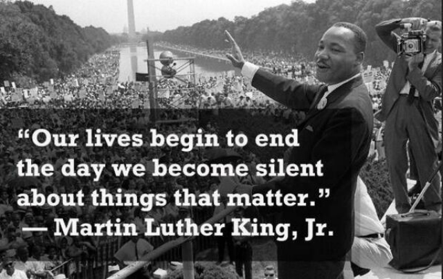 زندگی ما درست هنگام سکوت در برابر چیزهای با اهمیت، تمام می شود! دکتر لوتر کینگ